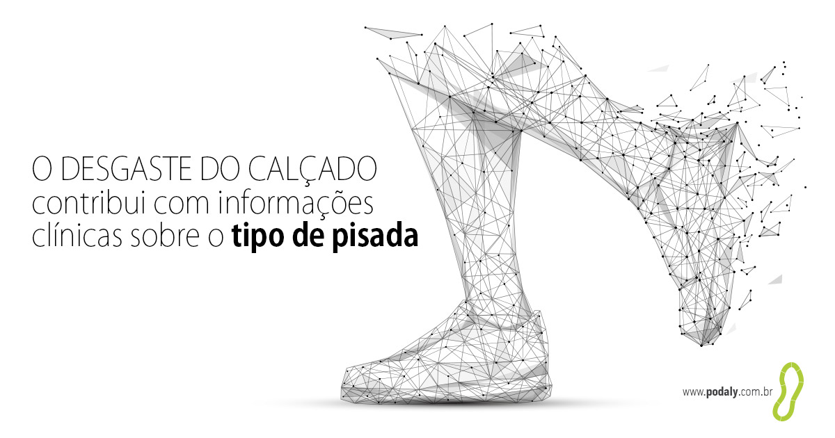 O desgaste do calçado contribui com informações clinicas sobre o tipo de pisada.
